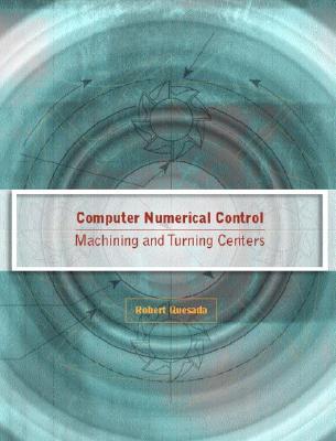 Computer Numerical Control By Quesada, Robert